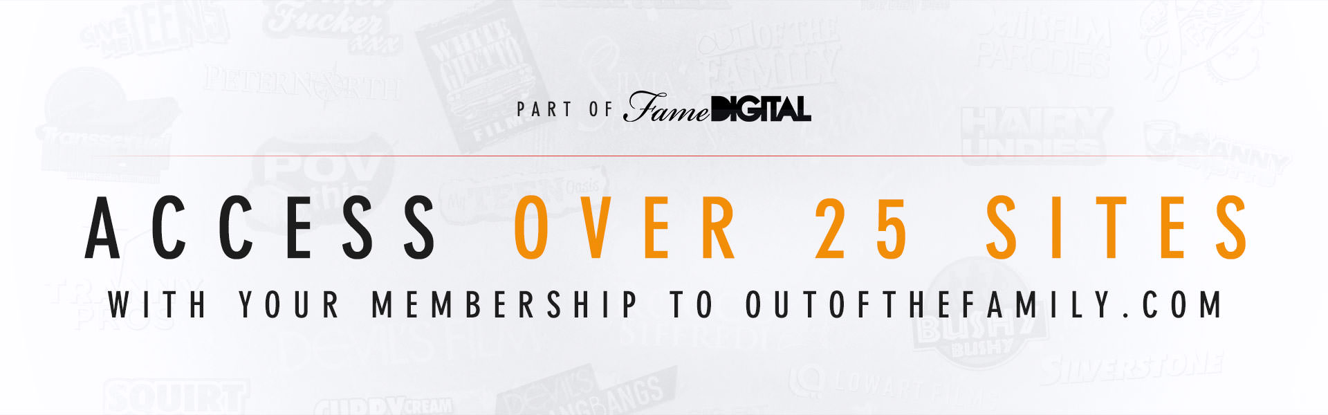Part of FameDigital access over 25 sites with your membership to OutOfTheFamily.com